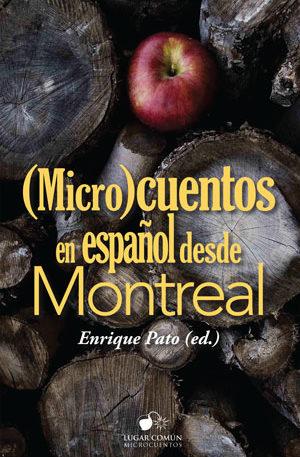 (Micro)cuentos en español desde Montreal